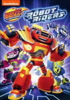Imagen de portada para Blaze and the monster machines [videorecording DVD] : Robot riders