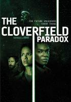 Imagen de portada para The Cloverfield paradox [videorecording DVD]