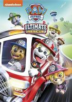 Cover image for PAW Patrol [videorecording DVD] : Ultimate rescue.