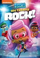 Cover image for Bubble Guppies [videorecording DVD] : We totally rock!