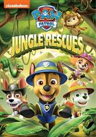Cover image for PAW patrol [videorecording DVD] : Jungle rescues