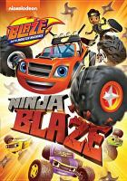 Cover image for Blaze and the monster machines [videorecording DVD] : Ninja Blaze
