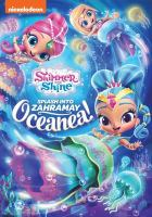 Cover image for Shimmer and Shine [videorecording DVD] : Splash into Zahramay Oceanea!