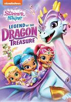 Cover image for Shimmer and Shine [videorecording DVD] : Legend of the dragon treasure