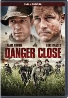 Cover image for Danger close [videorecording DVD]