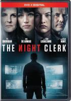 Cover image for The night clerk [videorecording DVD]