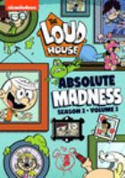 Imagen de portada para The Loud house. Season 2, Vol. 2 [videorecording DVD] : Absolute madness.