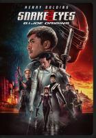 Cover image for Snake Eyes [videorecording DVD] : G.I. Joe origins