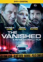 Imagen de portada para The vanished [videorecording DVD]