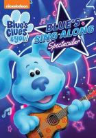 Cover image for Blue's clues & you! [videorecording DVD] : Blue's sing-along spectacular.