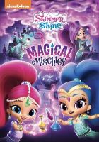 Cover image for Shimmer and Shine [videorecording DVD] : Magical mischief.