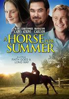Cover image for A horse for summer [videorecording DVD]
