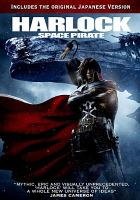 Cover image for Harlock : space pirate [videorecording DVD]