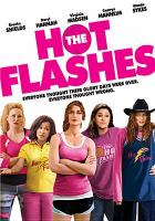 Cover image for The hot flashes everyone thought their glory days were over. Everyone thought wrong