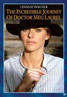 Cover image for The incredible journey of Doctor Meg Laurel [videorecording DVD]