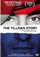 Cover image for The Tillman story [videorecording DVD]