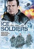 Cover image for Ice soldiers [videorecording DVD]