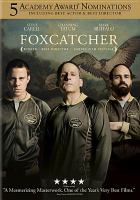 Cover image for Foxcatcher [videorecording DVD]