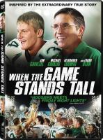Cover image for When the game stands tall [videorecording DVD]