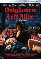 Cover image for Only lovers left alive [videorecording DVD]