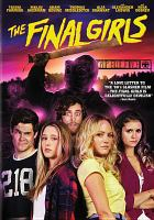 Cover image for The final girls [videorecording DVD]
