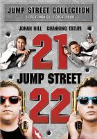 Cover image for 21 Jump Street [videorecording DVD] ; 22 Jump Street.