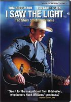 Cover image for I saw the light [videorecording DVD]