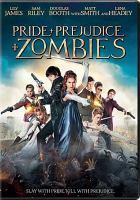 Cover image for Pride + prejudice + zombies [videorecording DVD]