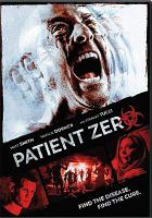 Cover image for Patient zero [videorecording DVD]