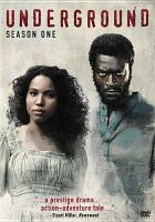 Cover image for Underground. Season 1, Complete [videorecording DVD]