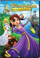 Cover image for The swan princess : princess tomorrow, pirate today [videorecording DVD]