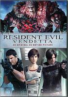Cover image for Resident evil [videorecording DVD] : Vendetta