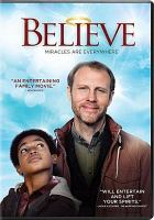 Cover image for Believe [videorecording DVD]