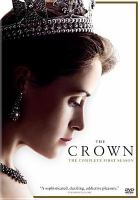 Cover image for The crown. Season 1, Complete [videorecording DVD]