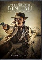 Cover image for The legend of Ben Hall [videorecording DVD]
