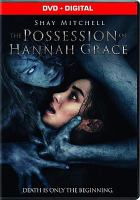 Cover image for The possession of Hannah Grace [videorecording DVD]
