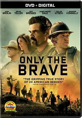 Cover image for Only the brave [videorecording DVD]