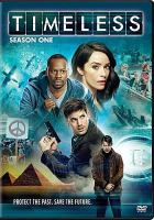 Cover image for Timeless. Season 1, Complete [videorecording DVD]