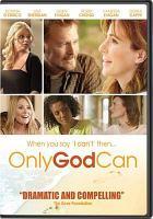 Imagen de portada para Only God can [videorecording DVD]