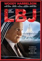 Cover image for LBJ [videorecording DVD] : In American's darkest hour came an unlikely hero