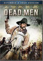 Cover image for Dead men [videorecording DVD]