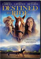 Cover image for Destined to ride [videorecording DVD]