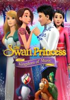 Imagen de portada para The swan princess [videorecording DVD] : Kingdom of music.