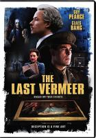 Cover image for The last Vermeer [videorecording DVD]