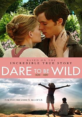 Cover image for Dare to be wild [videorecording DVD]