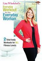 Cover image for Everyday workout for the everyday woman [videorecording DVD]