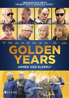 Cover image for Golden years [videorecording DVD] (Bernard Hill version)