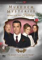 Cover image for Murdoch mysteries [videorecording DVD] : Home for the holidays