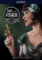 Cover image for Miss Fisher and the crypt of tears [videorecording DVD]