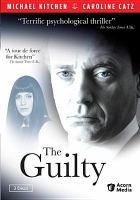 Imagen de portada para The guilty [videorecording DVD] (Michael Kitchen version)